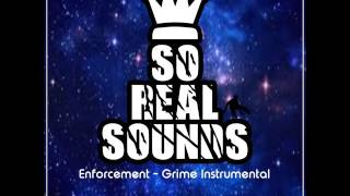 So Real Sounds - Enforcement [Grime Instrumental 2017]