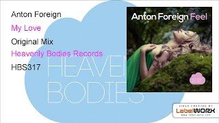 Anton Foreign My Love Original Mix
