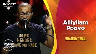 Alliyilam Poovo - Shadow Trail - Music Mojo Season 6 - KappaTV