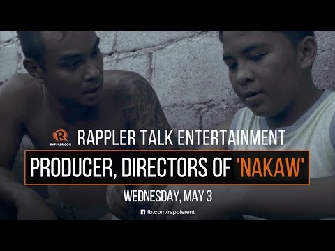 Rappler Talk Entertainment: Producer, directors of 'Nakaw'