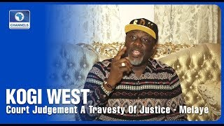 Appeal Court Judgement A Travesty Of Justice Melaye