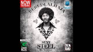 Sexy Steel - Bebedi Alhaja remix ft Vector