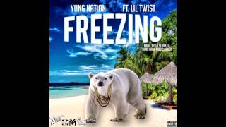 Download Yung Nation Ft Lil Twist - Freezing MP3 song and Music Video