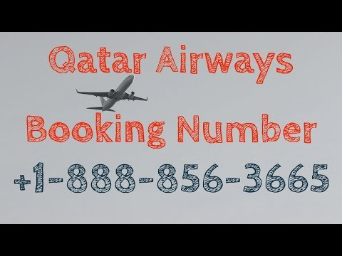 Qatar Airways Booking Number +1-888-856-3665 Reservations Phone Number