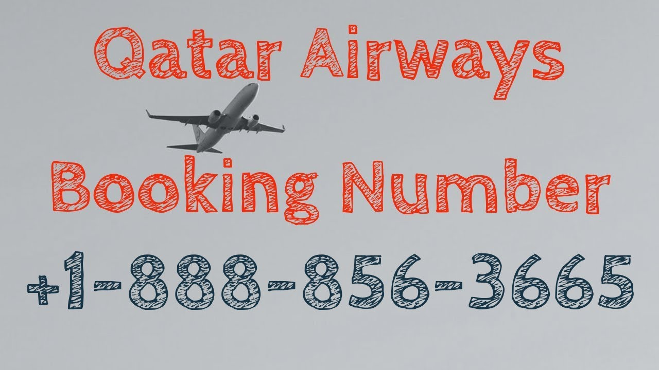 Qatar Airways Booking Number +1-888-856-3665 Reservations Phone Number - YouTube