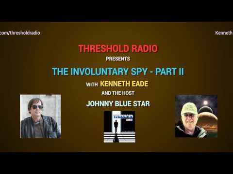 THR 24: THE INVOLUNTARY SPY- KEN EADE PART 2