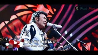 Download RHOMA IRAMA & SONETA GROUP - JANJI ITU HUTANG (LIVE)