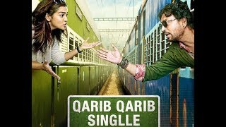 Qareeb Qareeb Single Trailer 2017