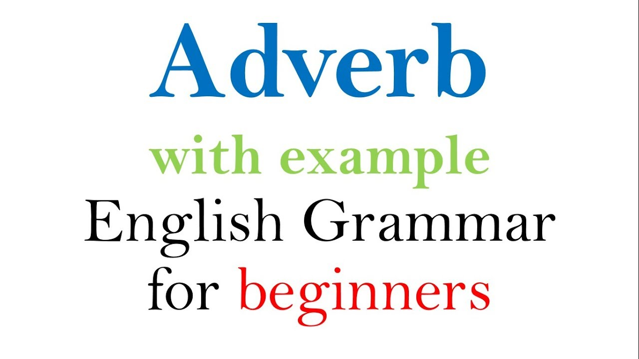 Adverbs With Easy Examples Basic English Grammar For Beginners