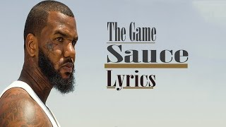 The Game - Sauce Lyrics