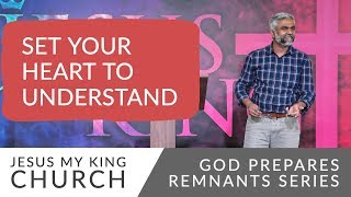 Set Your Heart To Understand | God Prepares Remnants Series | Steven Francis