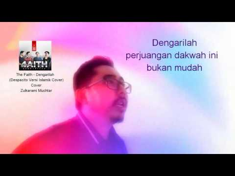 The Faith - Dengarilah  (Despacito Versi Islamik Cover) cover Zulkarami Muchtar