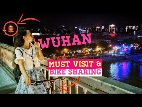 Wuhan China: Hubei Capital City Top 4 Must VISIT and Bike Sh