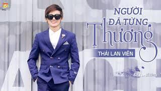 Người Đã Từng Thương - Thái Lan Viên (Audio Official)