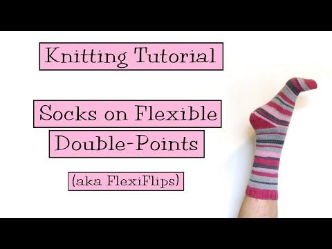 Knitting Tutorial - Socks On Flexible Double Points (aka FlexiFlips)