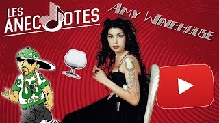 AMY WINEHOUSE + RAP, VERRE ET YOUTUBE - LES ANECNOTES #10