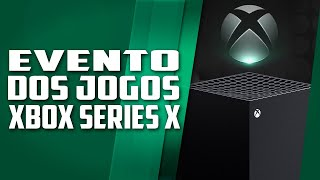 O evento dos JOGOS do XBOX SERIES X