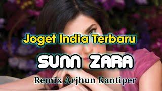 JOGET INDIA_SUNN ZARA Lagu Acara Terbaru ( Remix Arjhun Kantiper )