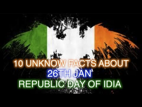 10 UNKNOWN FACT OF 26 JAN REPUBLIC DAY OF INDIA 26 JAN