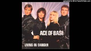 Ace Of Base= Living In Danger (D-House Mix)
