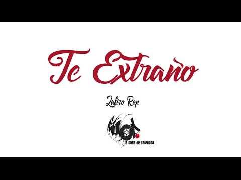Te Extraño - Zafiro Rap Feat Zckrap  (Letra)
