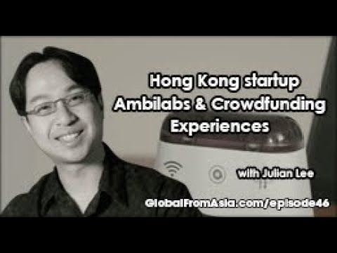 Podcast | Hong Kong Startup Ambilabs & Crowdfunding Experiences with Julian Lee
