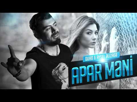 QURD ft Aysel Əlizadə - Apar məni