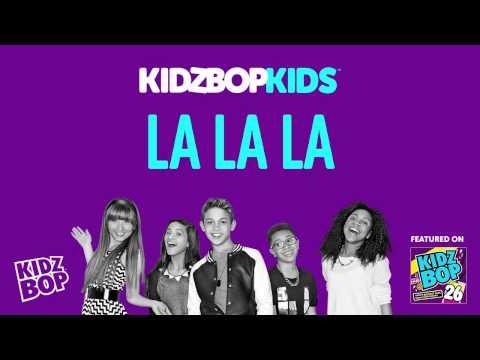 KIDZ BOP Kids - La La La (KIDZ BOP 26)