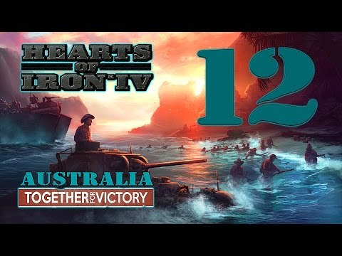 Hearts of Iron IV: TOGETHER FOR VICTORY - Australia! - 12 |