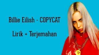 Billie Eilish - COPYCAT | LIRIK DAN TERJEMAHAN