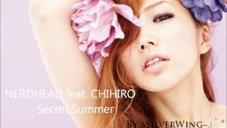 Enjoy!! ♥ NERDHEAD - SECRET SUMMER feat CHIHIRO Romaji Lyric: Me wo...