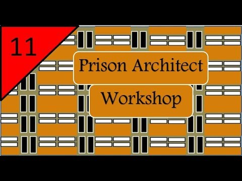 Prison Architect Workshop