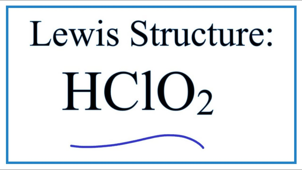 How to Draw the Lewis Structure for HClO2: Chlorous Acid ...Xeo3 Lewis Structure