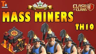 MASS MINER ATTACK TH10 STRATEGY WITH LOW BASE || CLASH OF CLANS || 3 STAR ATTACK STARTEGY 🔥