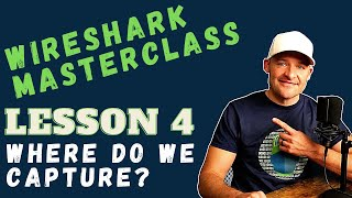 Intro To Wireshark Tutorial // Lesson 4 // Where Do We Capture Network Traffic? How?