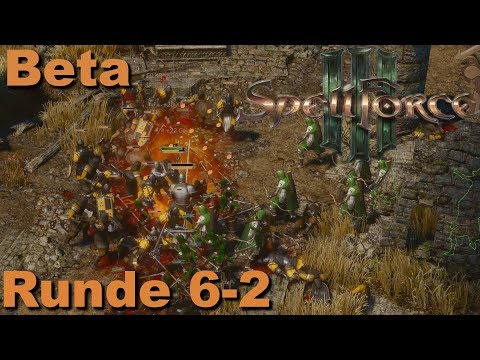 Spellforce 3 - Beta - Runde 6 Teil 2 | Let's Play (German)