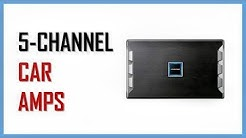 Top 9: Best 5 Channel Car Amplifiers