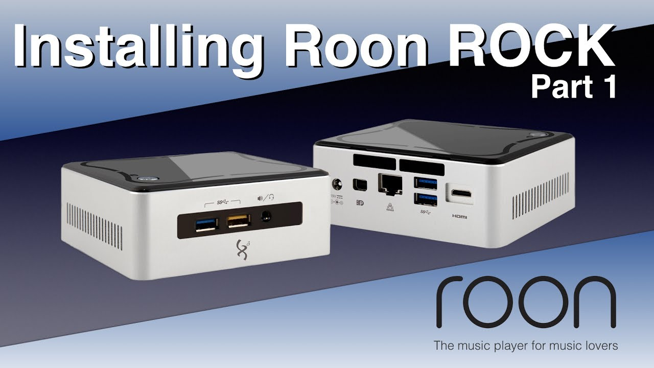 Roon ROCK - Roon Core for the Intel NUC - part 1