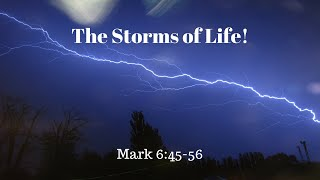 The Storms of Life - 7/15/18