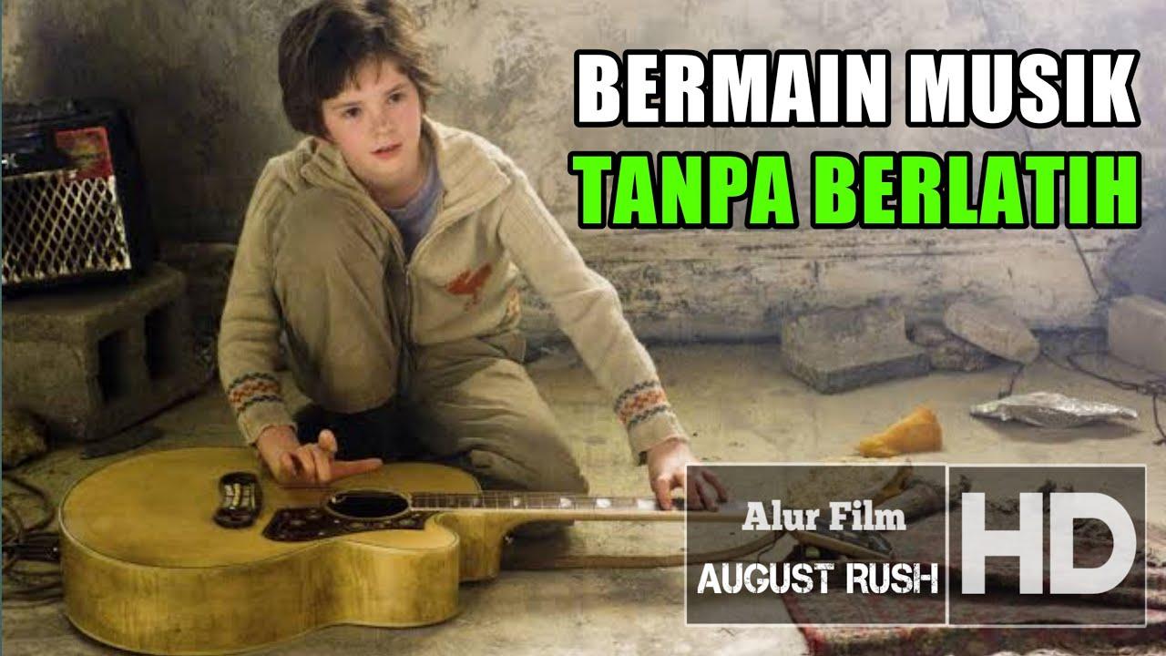 Download BOCAH AJAIB YANG MEMAINKAN MUSIK TANPA LATIHAN -Alur Cerita Film AUGUST RUSH (2007)