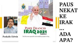 Pesan dari Kunjungan Paus Fransiskus ke Irak #pausfransiskus #vatikan