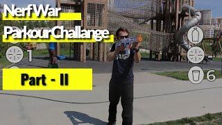 Nerf War Parkour Challange - Part 2 - First Person Shooter