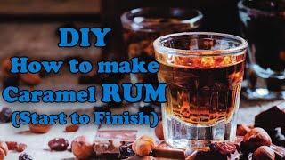 DIY How to mąke Caramel RUM (Start to Finish)