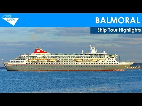 Balmoral Cruise Ship Tour Highlights (Fred. Olsen Cruise Lines)