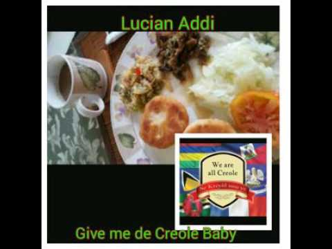 Lucian Addi - Give me de Creole Baby ( October 2016)*L.A. Record*NEW