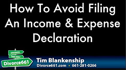 California Divorce How To Avoid Filing FL 150 Income And Expense Declaration