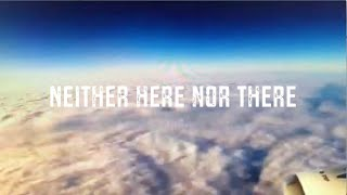 Neither Here Nor There Lyrics Video - Teddy Garcia