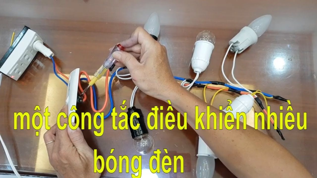 Cách đấu 1 công tắc điều khiển nhiều bóng đèn mạch điện song song