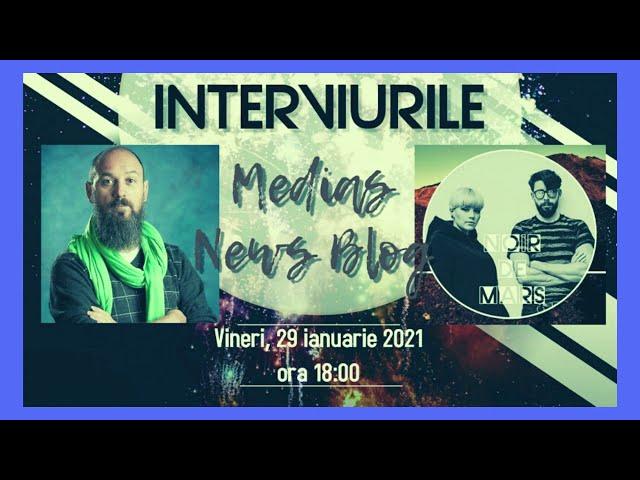 Promo:  Noir de Mars la Interviurile Medias News Blog