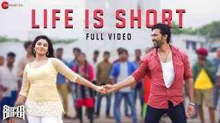 Life Is Short Full Song Super Duper Dhruva Indhuja & Shah Ra Diwacara Thiyagarajan